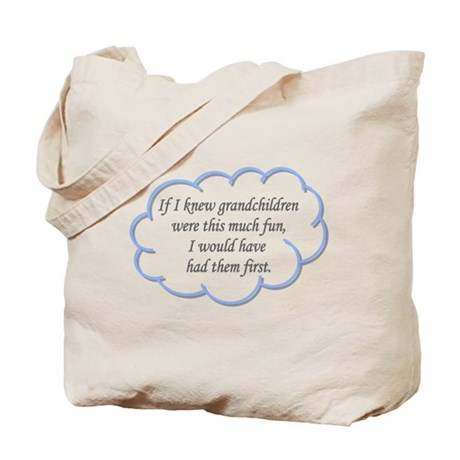 If I knew grandchildren... Tote Bag