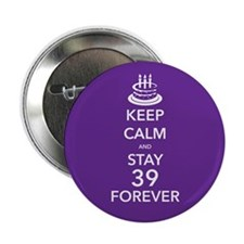 "Keep Calm Stay 39 2.25"" Button"