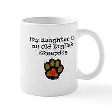 My Daughter Is An Old English Sheepdog Mugs