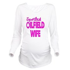 Spoiled Oilfield Wife Pink Long Sleeve Maternity T