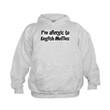 Allergic to English Muffins Hoodie