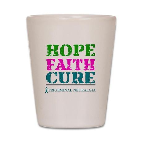 Hope Faith Cure Trigeminal Neuralgia Shot Glass