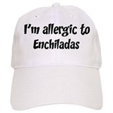 Allergic to Enchiladas Cap