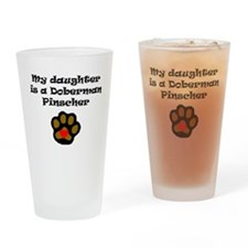 My Daughter Is A Doberman Pinscher Drinking Glass