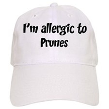 Allergic to Prunes Baseball Cap