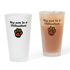 My Son Is A Chihuahua Drinking Glass