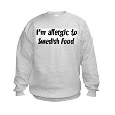 Allergic to Swedish Food Sweatshirt