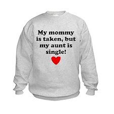 My Aunt Is Single Sweatshirt