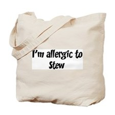 Allergic to Stew Tote Bag