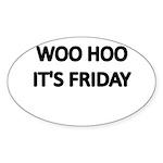 WOO HOO. ITS FRIDAY Sticker