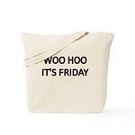 WOO HOO. ITS FRIDAY Tote Bag