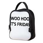 WOO HOO. ITS FRIDAY Neoprene Lunch Bag