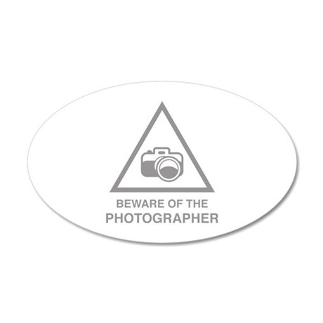 Beware Of The Photographer 22x14 Oval Wall Peel