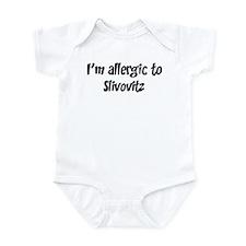 Allergic to Slivovitz Infant Bodysuit