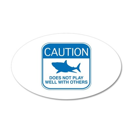 Caution - Does Not Play Well With Others 22x14 Ova