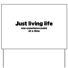 Just Living Life Yard Sign