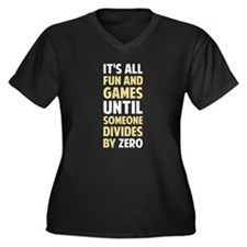 Dividing By Zero Is Not A Game Plus Size T-Shirt