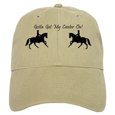 Dressage Gotta Get My Canter On Baseball Cap