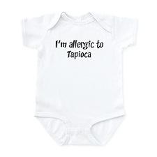 Allergic to Tapioca Infant Bodysuit