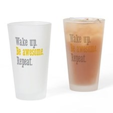 Wake Up Be Awesome Drinking Glass