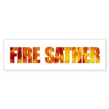 FIRE SATHER - Bumper Bumper Sticker