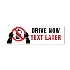 Drive now, Text Later Car Magnet 10 x 3