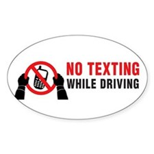 No texting while driving sticker oval for