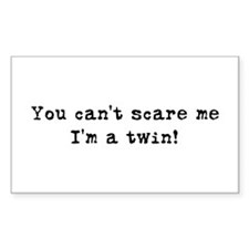 Can't Scare, I'm a twin Rectangle Decal