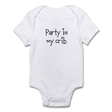 Party In My Crib - Infant Bodysuit