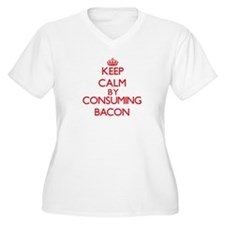 Keep calm by consuming Bacon Plus Size T-Shirt