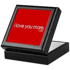 I love you more. I win. Keepsake Box