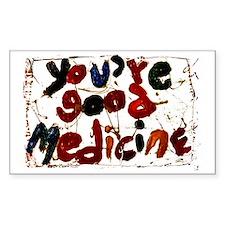 you're good medicine Decal