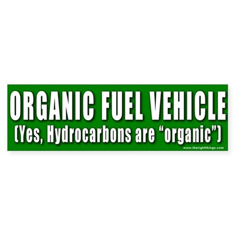 Hydrocarbons are Organic Bumper Sticker