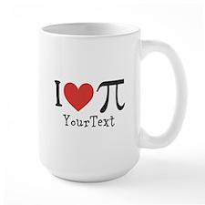 CUSTOMIZE I Love Pi (right) Mug