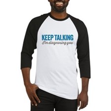 Keep Talking Baseball Jersey