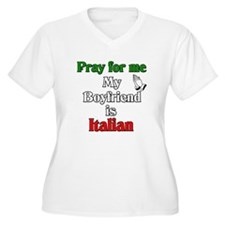 Pray for me my boyfriend is I T-Shirt