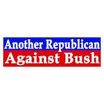 Another Republican Against Bush (sticker)