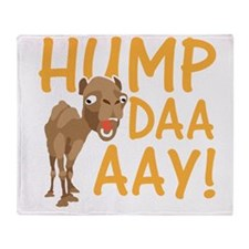 Hump Day! Throw Blanket