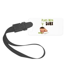 PLAYS WITH DIRT Luggage Tag