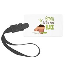 Green Is The New BLACK Luggage Tag
