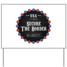 Secure The Border Yard Sign