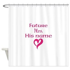 Personalize,Future Mrs. Shower Curtain
