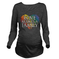 Love Makes A Family LGBT Long Sleeve Maternity T-S