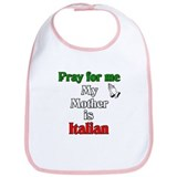 Pray For Me My Mother Is Ital Bib