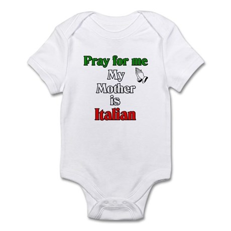 Pray For Me My Mother Is Ital Infant Bodysuit