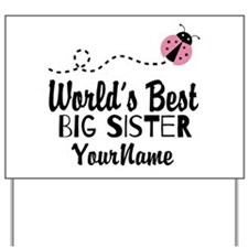 Worlds Best Big Sister - Personalized Yard Sign
