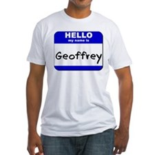 hello my name is geoffrey Shirt