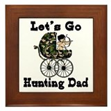 let's go hunting dad Framed Tile