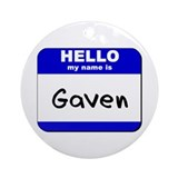 hello my name is gaven  Ornament (Round)