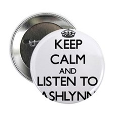 "Keep Calm and listen to Ashlynn 2.25"" Button"